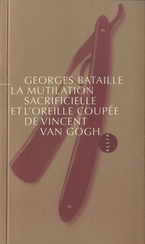 La Mutilation sacrificielle et l'oreille coupée de Vincent V - Editions Allia - 9791030413502 -