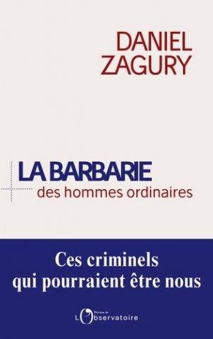 La barbarie des hommes ordinaires - Observatoire Editions de l' - 9791032901410 -