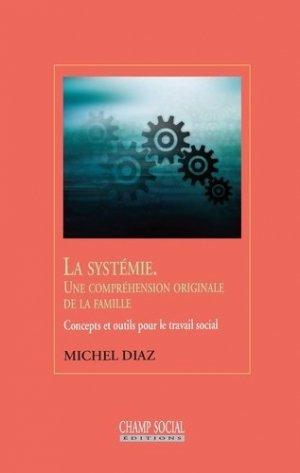 La systémie, une compréhension originale de la famille - champ social - 9791034604951 -
