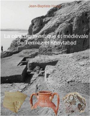 La céramique antique et médiévale de Termez et de Khaitabad (Ouzbékistan) - hermann - 9791037003867 -