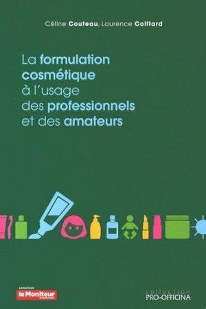 La formulation cosmétique à l'usage des professionnels et des amateurs - le moniteur des pharmacies - 9791090018723 -