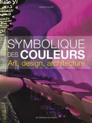 La symbolique des couleurs : art design architecture - Les Editions du Palais - 9791090119840 -