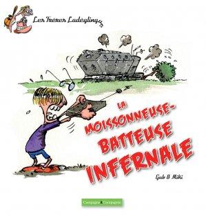 La moissonneuse batteuse infernale - france agricole - 9791090213241 -
