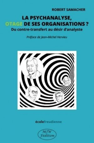 La psychanalyse, otage de ses organisations ? - mjw  - 9791090590625 -