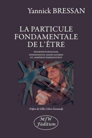 La particule fondamentale de l'être - mjw  - 9791090590700 - majbook ème édition, majbook 1ère édition, livre ecn major, livre ecn, fiche ecn