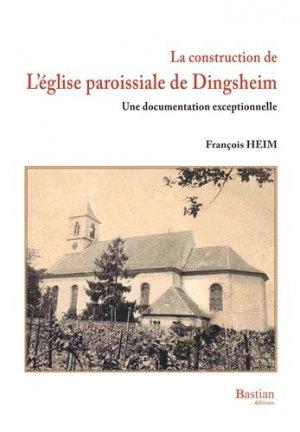 La construction de l'Eglise paroissiale de Dingsheim - Bastian - 9791090851108 -