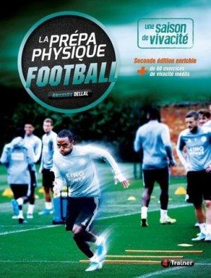 La prépa physique football. Une saison de vivacité, 2e édition revue et augmentée - 4 trainer - 9791091285681 -