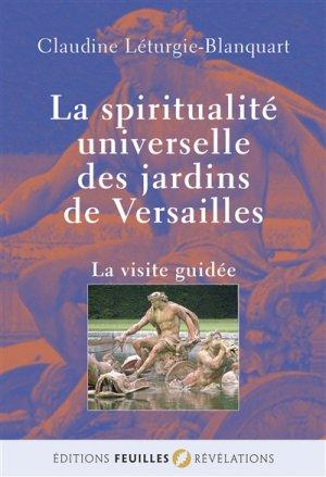 La spiritualité universelle des jardins de Versailles - feuilles - 9791091890175 -