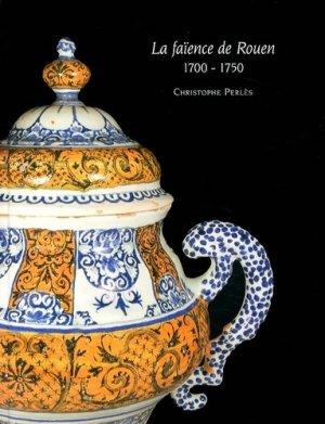 La faïence de Rouen (1700-1750) - mare et martin - 9791092054316 -
