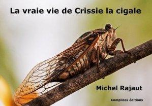 La vraie vie de Crissie la cigale - complices - 9791093196572 -