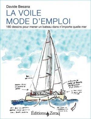 La voile, mode d'emploi. 180 dessins pour mener un bateau dans n'importe quelle mer - zeraq - 9791093860473 -