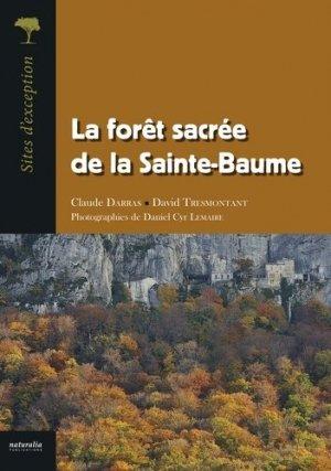 La forêt sacrée de la Sainte-Baume - naturalia publications - 9791094583197