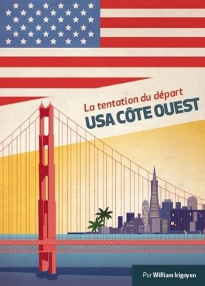 La tentation du départ. USA Côte Ouest - Overseas - 9791094735138 -