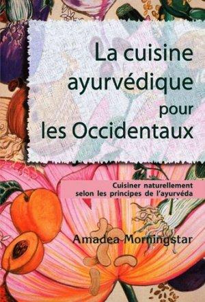 La cuisine ayurvédique pour les Occidentaux. Cuisiner naturellement selon les principes de l'ayurvéda - InnerQuest - 9791094802106 -