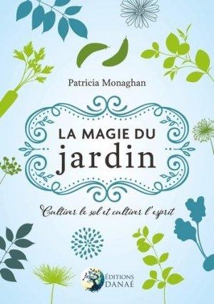 La magie du jardin. Cultiver le sol et l'esprit - Danae - 9791094876671 -