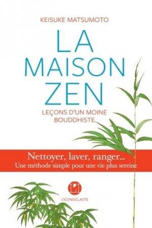 La maison zen. Leçons d'un moine bouddhiste - iconoclaste - 9791095438335 -