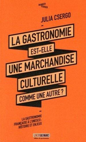 La gastronomie est-elle une marchandise culturelle comme une autre ? La gastronomie française à l'Unesco : histoire et enjeux - Menu Fretin - 9791096339037 -