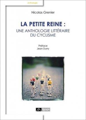 La petite reine : une anthologie littéraire du cyclisme - Editions du volcan - 9791097339036 -