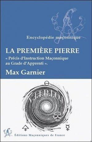 La première pierre - Editions maçonniques de France - 9791097414078 -