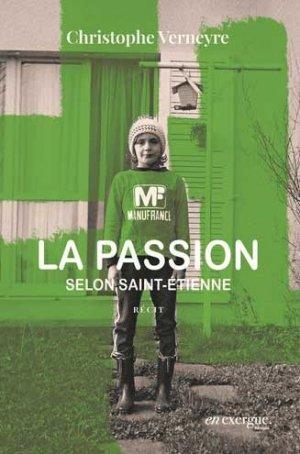 La passion selon Saint Etienne - En exergue éditions - 9791097469085 -