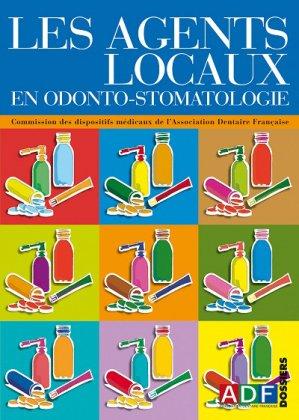 Les agents locaux en odonto-stomatologie - association dentaire francaise - adf - 2224836308972 -