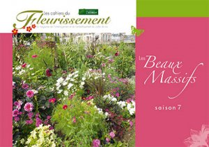 Les Beaux Massifs saison 7 - horticulture et paysage - 9782917465523 -
