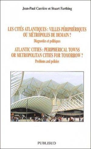 Les cités atlantiques : villes périphériques ou métropoles de demain? Diagnostics et politiques - publisud - 2302866007413 -
