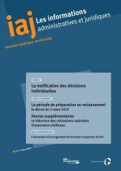 Les informations administratives et juridiques N°  : La notification des décisions individuelles. La période de préparation au reclassement : le décret du 5 mars 2019 - La Documentation Française - 3303330612200 -