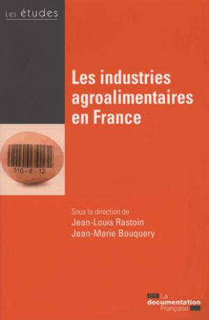 Les industries agroalimentaires en France - la documentation francaise - 3303331954088 -