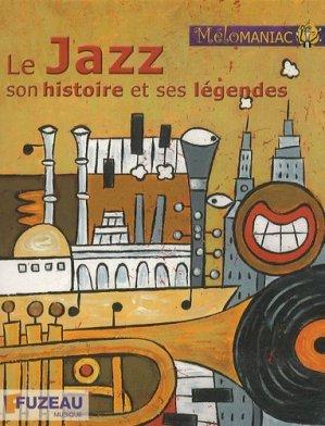 Le Jazz, son histoire et ses légendes - Editions Fuzeau - 3549540092764 -