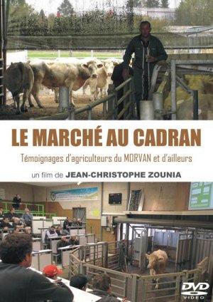 Le marché au cadran, témoignages d'agriculteurs du Morvan et d'ailleurs - morvan photo - 3770006720055 -