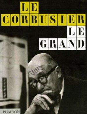 Le Corbusier - Le grand - phaidon - 9780714858609 -