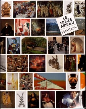 Le Musée absolu - phaidon - 9780714878164 -