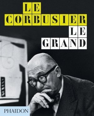 Le Corbusier, le grand - phaidon - 9780714879109 -