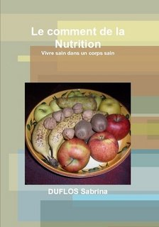 Le comment de la Nutrition - lulu - 9781326242299 -