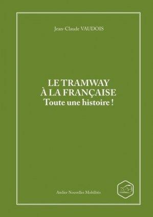 Le tramway à la française. Toute une histoire ! - lulu - 9781326683801 -