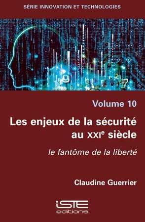 Les enjeux de la sécurité au XXIe siècle - Volume 10 - iste - 9781784057619 -