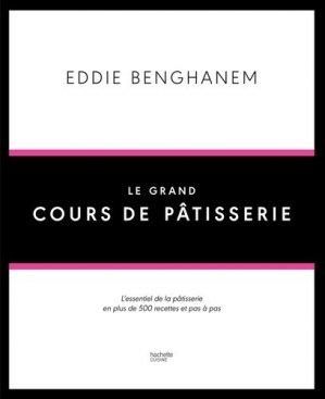 Le grand cours de pâtisserie - Hachette - 9782011713667 -