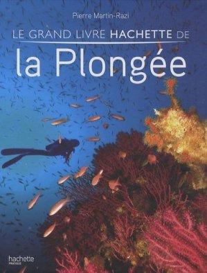 Le grand livre Hachette de la Plongée - Hachette - 9782012301870 -