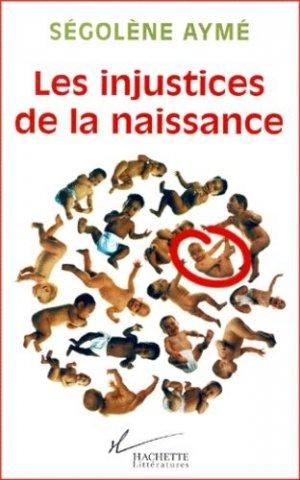 Les injustices de la naissance - Hachette - 9782012355408 -