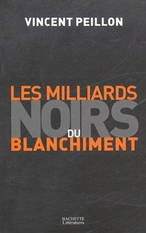 Les milliards noirs du blanchiment - Hachette - 9782012356191 -