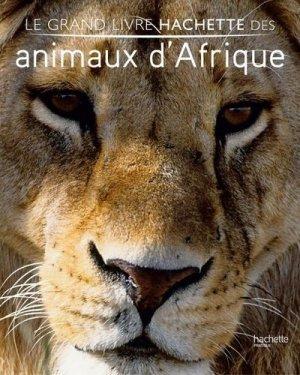 Le grand livre Hachette des Animaux d'Afrique - hachette - 9782012377271 -