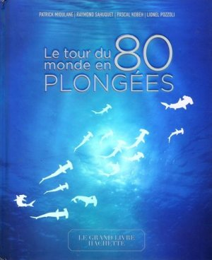 Le tour du monde en 80 plongées - Hachette - 9782012408159 -
