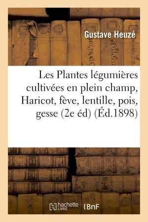 Les Plantes légumières cultivées en plein champ, Haricot, fève, lentille, pois, gesse, carotte - hachette livre / bnf - 9782013741194 -