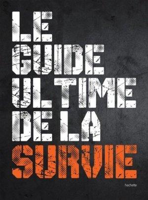 Le guide ultime de la survie - hachette  - 9782013918800 -
