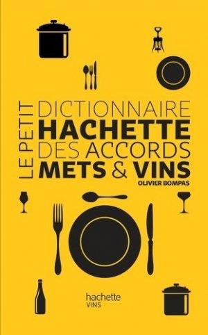 Le petit dictionnaire des accords mets et vins - hachette - 9782013962629 - rechargment cartouche, rechargement balistique