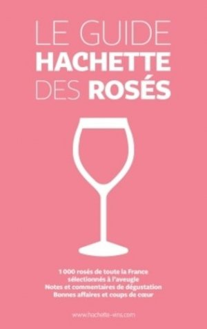 Le guide Hachette des rosés - hachette  - 9782013962728 -