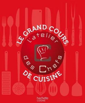 Le grand cours de cuisine de l'atelier des Chefs - Hachette - 9782013963503 -