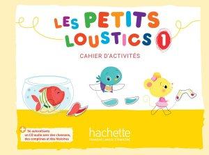 LES PETITS LOUSTICS 1 CAHIER ACTIVITES + CD - hachette - 9782016252772 -