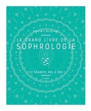 Le grand livre de la Sophrologie - hachette - 9782016277331